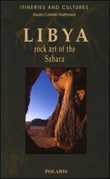 Libya. Rock art of the Sahara - Giulia Castelli Gattinara - copertina