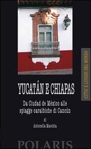 Yucatán e Chiapas. Da Ciudad del México alle spiagge caraibiche di Cancun