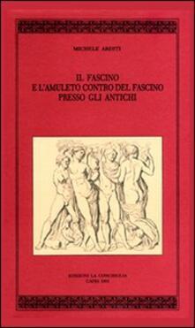 Il fascino e l'amuleto contro il fascino del fascino presso gli antichi