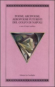 Poemi, arcipoemi, aeropoemi futuristi del golfo di Napoli (1932-1940) - copertina