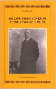 L' utopia caprese di Krupp. Ediz. italiana e tedesca
