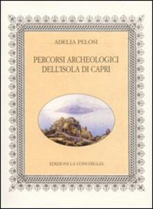 Percorsi archeologici dell'isola di Capri - Adelia Pelosi - copertina