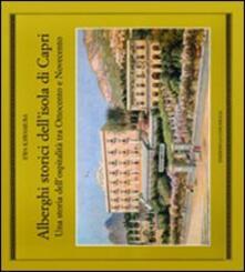 Alberghi storici dell'isola di Capri. Una storia dell'ospitalità tra Ottocento e Novecento - Ewa Kawamura - copertina