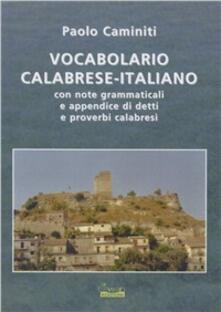 Tegliowinterrun.it Vocabolario calabrese-italiano. Con note grammaticali e appendice di detti e proverbi Image
