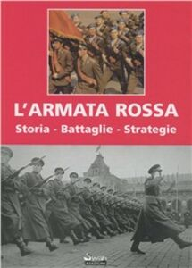 L' Armata Rossa. Storia, battaglie, strategie