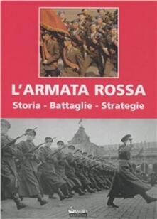 L' Armata Rossa. Storia, battaglie, strategie - Enrico Bartok - copertina