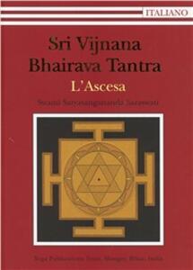 Sri Vijnana Bhairava Tantra. L'ascesa