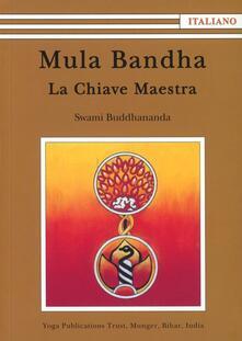 Mula Bandha. La chiave maestra - Swami Buddhananda - copertina