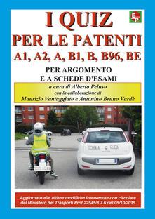 Listadelpopolo.it I nuovi quiz per le patenti A1, A2, A, B1, B, B96, BE. Ediz. illustrata Image