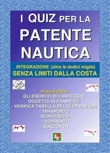 I quiz per la patente nautica. Integrazione (oltre le dodici miglia) senza limiti dalla costa - copertina