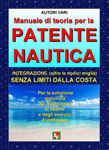 Manuale di teoria per la patente nautica. Integrazione (oltre le dodici miglia) senza limiti dalla costa - copertina