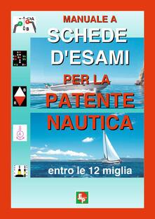 Manuale a schede d'esami per la patente nautica entro le 12 miglia - copertina