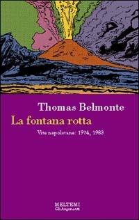 La La fontana rotta. Vite napoletane: 1974, 1983 - Belmonte Thomas - wuz.it
