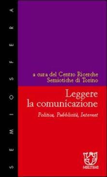 Leggere la comunicazione. Politica, pubblicità, Internet - copertina
