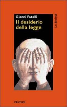 Il desiderio della legge - Giovambattista Fatelli - copertina