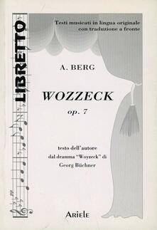 Wozzeck. Ediz. italiana e tedesca - Alban Berg - copertina
