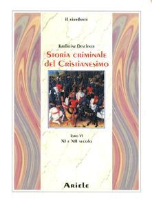 Winniearcher.com Storia criminale del cristianesimo. Vol. 6: XI e XII secolo. Image