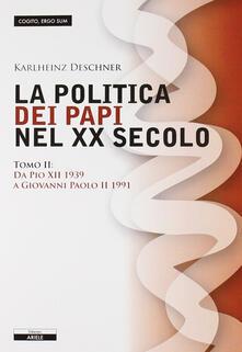 La politica dei papi nel XX sec.. Vol. 2: Da Pio XII (1939) a Giovanni Paolo II (1991). - Karlheinz Deschner - copertina