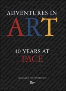 Adventures in art. 40 years at Pace