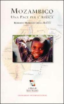 Mozambico. Una pace per l'Africa - Roberto Morozzo Della Rocca - copertina