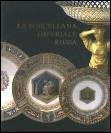 La porcellana imperiale russa - V. Tamara Kudrjavceva - copertina