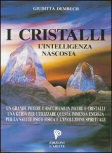 Secchiarapita.it I cristalli. L'intelligenza nascosta Image