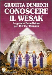 Conoscere il Wesak. La grande iniziazione per tutta l'umanità. Con DVD-ROM