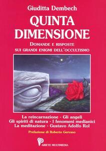 Quinta dimensione. Domande e risposte sui grandi enigmi dell'occultismo