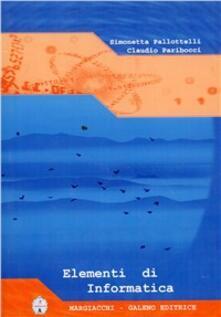 Elementi di informatica - Simonetta Pallottelli,Claudio Paribocci - copertina