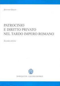 Patrocinio e diritto privato nel tardo impero romano