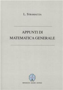 Appunti di matematica generale - Luciano Stramaccia - copertina
