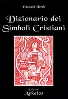 Dizionario dei simboli cristiani - Edouard Urech - copertina