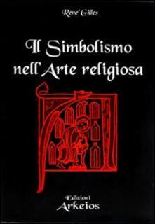 Il simbolismo nell'arte religiosa - René Gilles - copertina