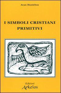 I simboli cristiani primitivi