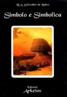 Simbolo e simbolica - Rene A. Schwaller de Lubicz - copertina