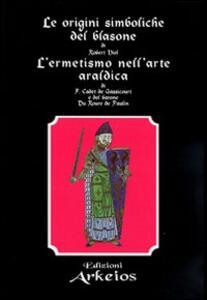 Le origini simboliche del blasone-L'ermetismo nell'arte araldica