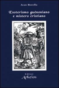 Esoterismo guénoniano e mistero cristiano