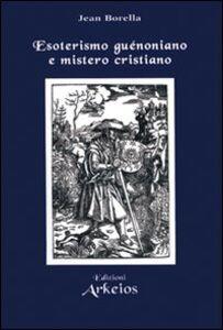 Libro Esoterismo guénoniano e mistero cristiano Jean Borella