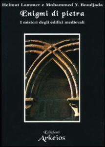 Enigmi di pietra. I misteri degli edifici medievali