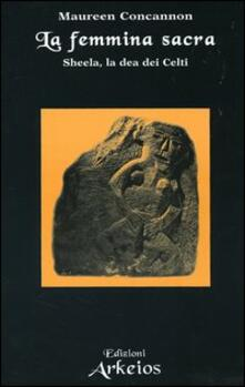 Recuperandoiltempo.it La femmina sacra. Sheela, la dea dei celti Image