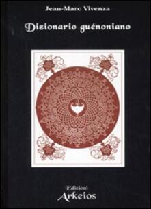 Dizionario guénoniano - Jean-Marc Vivenza - copertina