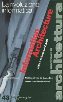 Information architecture. Basi e futuro del CAAD - Gerhard Schmitt - copertina