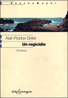 Un regicidio - Alain Robbe-Grillet - copertina