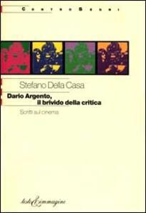 Dario Argento, il brivido della critica. Scritti sul cinema
