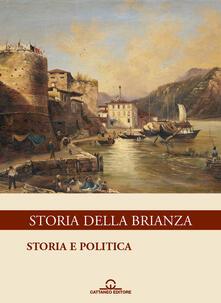 Storia della Brianza. Vol. 1: Storia e politica. - copertina