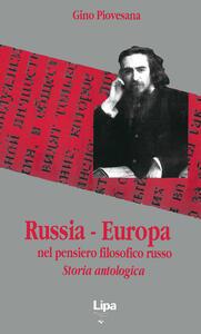 Russia-Europa nel pensiero filosofico russo. Storia antologica
