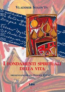 I fondamenti spirituali della vita - Vladimir Sergeevic Solov'ëv - copertina