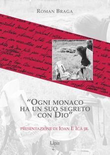Ogni monaco ha un suo segreto con Dio - Roman Braga,Ioan jr. Ica - copertina