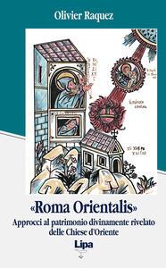 Roma orientalis. Approcci al patrimonio delle Chiese d'Oriente