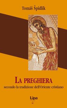 La preghiera secondo la tradizione dell'Oriente cristiano - Tomás Spidlík - copertina
